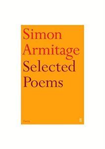 Selected Poems of Simon ArmitageSimon Armitage - South East, United Kingdom - Selected Poems of Simon ArmitageSimon Armitage - South East, United Kingdom