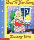 Read to Your Bunny by Rosemary Wells (Hardback, 1999)