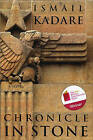 Chronicle in Stone by Ismail Kadare (Paperback, 2011)