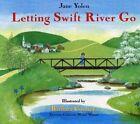Letting Swift River Go 9780316968607 by Jane Yolen Paperback