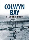 Colwyn Bay History Tour by Graham Roberts (Paperback, 2014)