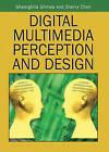 Digital Multimedia Perception and Design by Gheorghita Ghinea, Sherry Y. Chen (Hardback, 2006)