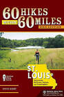 60 Hikes within 60 Miles: St. Louis: Including Sullivan, Potosi, and Farmington by Steve Henry (Paperback, 2010)