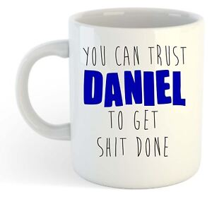 You-Can-Trust-Daniel-To-Get-S-t-Done-Funny-Named-Gift-Mug-Blue