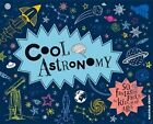 Cool Astronomy: 50 Fantastic Facts for Kids of All Ages by Malcolm Croft (Hardback, 2014)