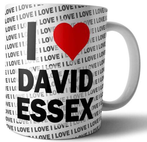 I LOVE DAVID ESSEX Thé-Café-Tasse-Tasse Anniversaire-Noël-Cadeau