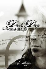 Dark Days by D. Randall Blythe (2015, Hardcover)