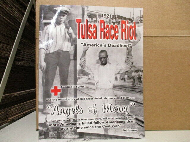 1921 Tulsa Race Riot : The American Red Cross-Angels of Mercy, Rob Hower, Mauric