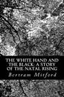 The White Hand and the Black: A Story of the Natal Rising by Bertram Mitford (Paperback / softback, 2012)