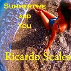 Summertime and You * by Ricardo Scales (CD, May-2011, Bay Sound)