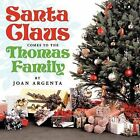 Santa Claus Comes To The Thomas Family by Joan Argenta (Paperback, 2011)