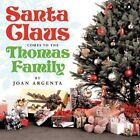 Santa Claus Comes to The Thomas Family by Joan ARGENTA 9781456778460