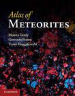 Atlas of Meteorites by Monica M. Grady, Vanni Moggi Cecchi, Giovanni Pratesi (Hardback, 2013)
