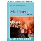 Mad Season 9780595169580 by Nancy Means Wright Book