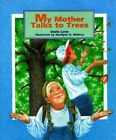 My Mother Talks to Trees by Doris Gove (Hardback, 1999)