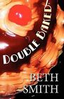 Double Baked by Beth Smith (Paperback / softback, 2011)