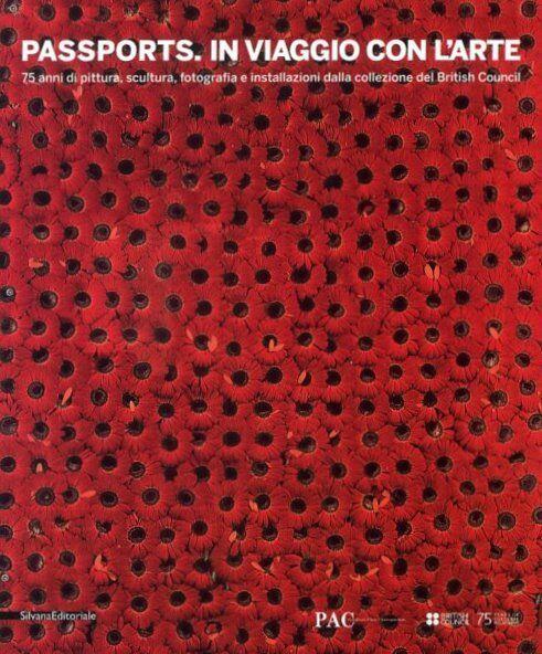 Passports. In Viaggio con L'Arte - Silvana Editoriale Milano 2009
