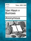 Van Haun V Burrows by Anonymous (Paperback / softback, 2012)