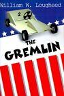 Gremlin 9781583486115 by William W Lougheed Paperback