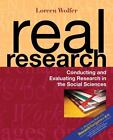 Real Research : Conducting and Evaluating Research in the Social Sciences by Loreen Wolfer (2006, Paperback)