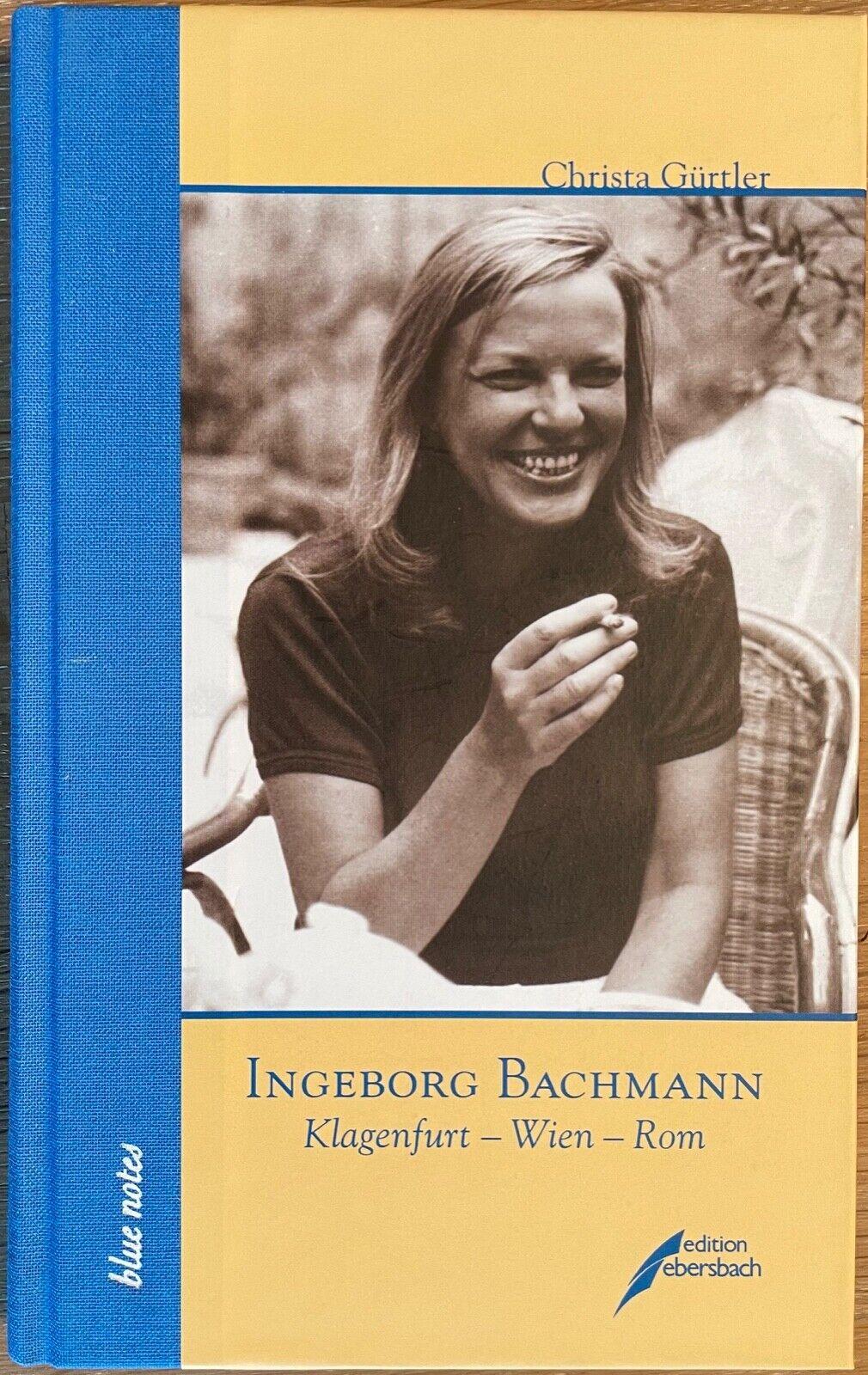 Gürtler, Christa:Ingeborg Bachmann. Klagenfurt - Wien - Rom, geb. Ausg. - Gürtler, Christa