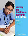 Nursing and Health Care Research at a Glance by John Wiley & Sons Inc (Paperback, 2016)