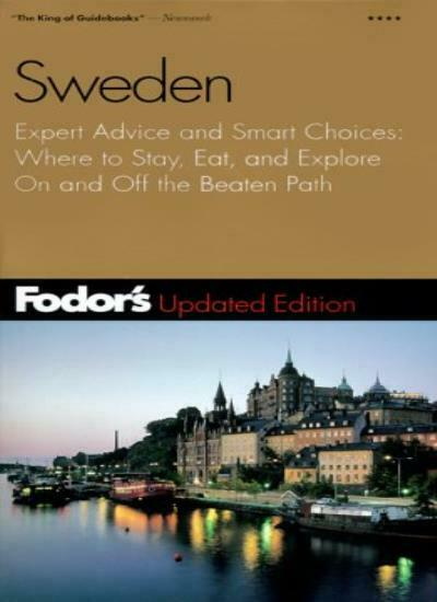 Fodor's Sweden, 11th Edition: Expert Advice and Smart Choices: Where to Stay, E