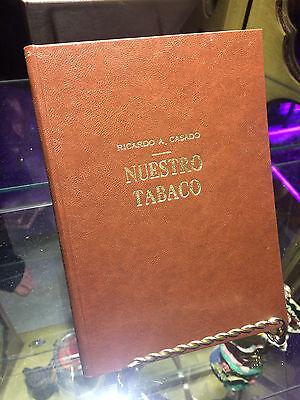 1939 NUESTRO TABACO by Ricardo Casado ~ 1st Ed on Cuban Tobacco & Cigars Rare