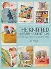 The Knitted Nursery Collection: 14 Cuddly Toys and Colourful Accessories for Babies by Jem Weston (Paperback, 2015)