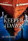 The Keeper of Dawn by John Hickman, J B Hickman (Hardback, 2012)
