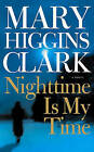 Nighttime Is My Time by Mary Higgins Clark (Paperback / softback)