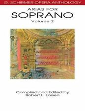 G. Schirmer Opera Anthology: Arias for Soprano Vol. 2 (2004, Paperback)