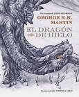 El Dragan de Hielo / The Ice Dragon by George R R Martin (Hardback, 2016)