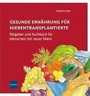 Gesunde Ernährung für Nierentransplantierte von Ralf Schäfer und Huberta Eder (2010, Gebundene Ausgabe)