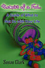 Memoirs of a Fool...: A Guide of What to Not Do with Your Life by Susan Clark (Paperback / softback, 2010)