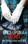 Once Upon a Secret by Mimi Alford (Paperback, 2013)