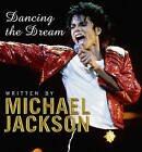 Dancing the Dream by Michael Jackson (Hardback, 1992)