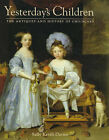 Yesterday's Children: Antiques and History of Child Care by Sally Kevill-Davies (Hardback, 1991)
