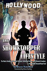 The Showstopper Lifestyle: The Man's Guide to Ultra-Hot Women, Unlimited Power, and Ultimate Freedom...That Women Should Read Too! by Shawn Valentino (Paperback / softback, 2010)