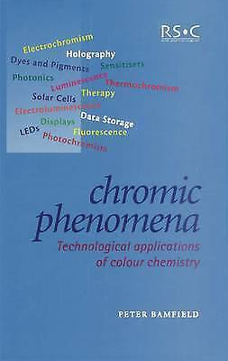 Chromic Phenomena: Technological Applications of Colour Chemistry by Bamfield,