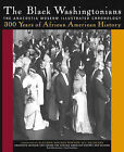 The Black Washingtonians: The Anacostia Museum Illustrated Chronology by Anacostia Museum & Center for African American History & Culture (Hardback, 2005)