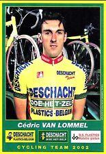 CYCLISME carte  cycliste CEDRIC VAN LOMMEL équipe DESCHACHT PLASTICS-BELGIUM