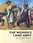 The Women's Land Army: A Portrait by Gill Clarke (Paperback, 2008)