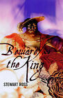 Beware the King! by Stewart Ross (Paperback, 2006)