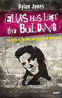Elvis Has Left the Building: The Death of the King and the Rise of Punk Rock by Dylan Jones (Hardback, 2014)