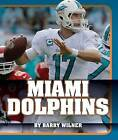 Miami Dolphins by Barry Wilner (Hardback, 2015)