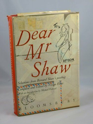 Dear Mr. Shaw: Correspondence of George Bernard Shaw. 9780747500957