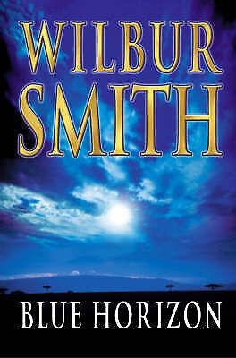 Blue Horizon - Wilbur Smith - Courtneys Adventure - Hardback + Dustjacket 2003