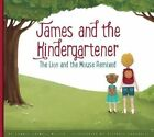 James and the Kindergartener: The Lion and the Mouse Remixed by Connie Colwell Miller (Hardback, 2016)