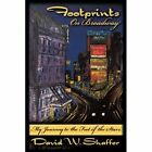 Footprints on Broadway My Journey to The Feet of The Stars 9781438984629